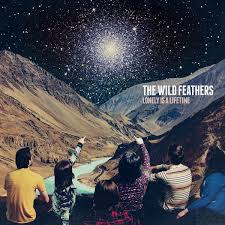 The <b>Wild Feathers</b> - <b>Lonely</b> Is A Lifetime | Releases | Discogs
