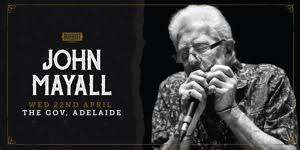 <b>John Mayall</b> tickets (The Gov - Main Room) from The Gov