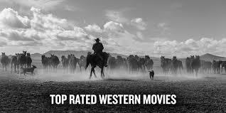 <b>Top Rated Western</b> Movies | <b>Best</b> Cowboy Films