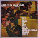 Golden Butter: The Best of the Paul Butterfield Blues Band