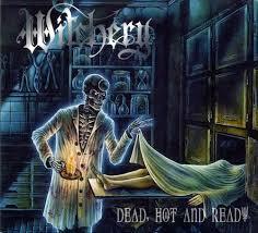 ALBUM OF THE DAY: <b>WITCHERY</b> -- <b>DEAD</b>, <b>HOT</b>, AND READY ...