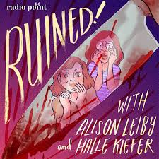 Ruined with Alison Leiby and Halle Kiefer