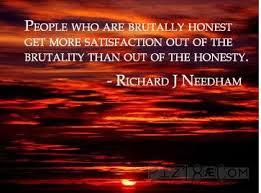 Image result for honesty without compassion is brutality quote