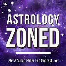 Astrology Zoned: A Susan Miller Fan Podcast