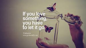 Image result for to love is to let go
