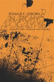anarchy and apocalypse essays on faith violence and theodicy anarchy and apocalypse cover