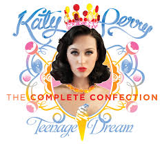 Katy Perry - Teenage Dream Complete Confection
