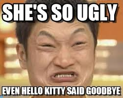 She's So Ugly - Impossibru Guy Original meme on Memegen via Relatably.com