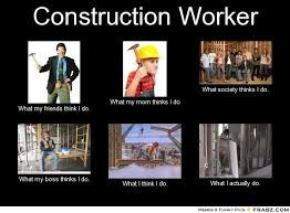 How the world sees construction workers | Construction Humor ... via Relatably.com