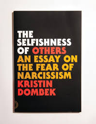 s best books albums film and tv vice the selfishness of others an essay on the fear of narcissism