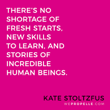 blog propelle there s no shortage of fresh starts new skills to learn and stories of incredible