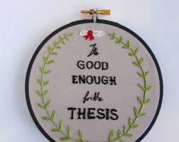 Items similar to HAND PAINTED   I     m sorry you cried in front of     Etsy It     s Good Enough for the Thesis   Grad School Mantra  amp  Motivation   Wall Hanging Hoop Art