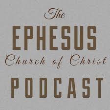 Ephesus Church of Christ - Athens, AL Podcast