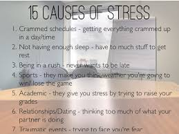 teen stress by dulce flores 15 causes of stress