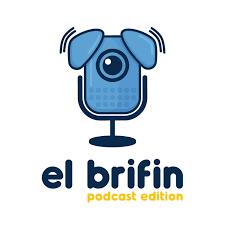 El Brifin: Podcast Edition