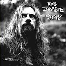 <b>ZOMBIE</b>, <b>ROB</b> - <b>Educated</b> Horses - Amazon.com Music