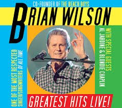 <b>BRIAN WILSON</b> – GREATEST HITS LIVE WITH SPECIAL GUESTS ...