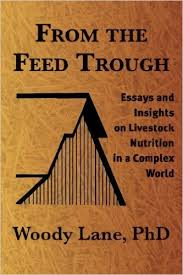 from the feed trough essays and insights on livestock nutrition  from the feed trough essays and insights on livestock nutrition in a complex world woody lane phd  amazoncom books
