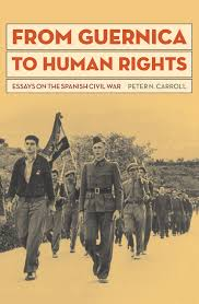 from guernica to human rights essays on the spanish civil war from guernica to human rights essays on the spanish civil war peter n carroll 9781606352380 com books