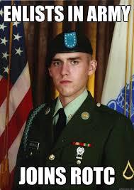 Enlists in Army Joins ROTC - Badass Birchfield - quickmeme via Relatably.com