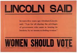 suffragists invoke lincoln the gilder lehrman institute of lincoln said women should vote ca 1910 gilder lehrman collection