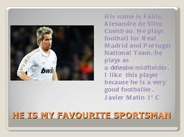 my favourite sporstperson   he is my favourite