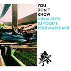 You Don't Know (DJ Food's 1000 Masks Mix)