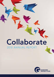 our mission georgetown university press 2015 annual report cover