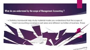 what is the scope of management accounting what is the scope of management accounting