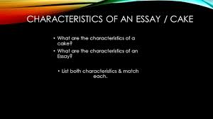 essay writing is cake anyone can write an essay word limit 3 characteristics