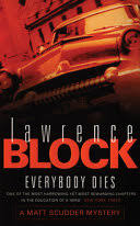 <b>Everybody Dies</b> - Lawrence Block - Google Books