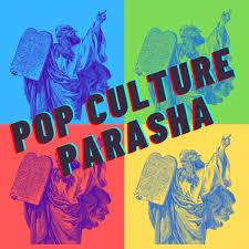 Pop Culture Parasha