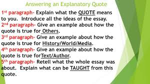 writing an explanatory essay quote by miss d valente school no answering an explanatory quote 1 st paragraph explain what the quote means to you