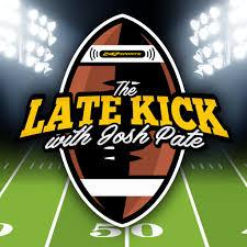 The Late Kick with Josh Pate