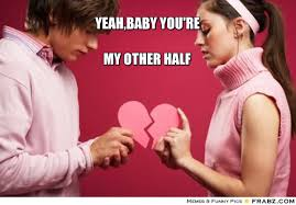 Yeah,baby you're my other half... - Meme Generator Captionator via Relatably.com