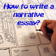 how to write a narrative essay because we enjoy hearing about other peoples life events remember to think long and hard about a good narrative essay topic