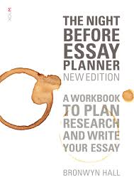 the night before essay planner new edition newsouth books the night before essay planner is not a book you need to from cover to cover before you start writing your essay it is your essay