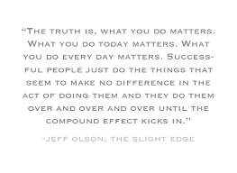 Image result for the slight edge quotes