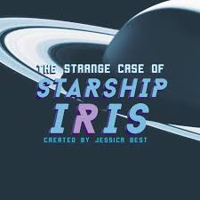 The Strange Case of Starship Iris