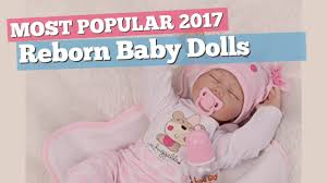 Reborn Baby Dolls Girls Collection // Most Popular 2017 - YouTube