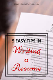 easy tips to help resume writing stay at home mum force after having children or whether you simply need a change of pace from your recent 8 5 you will go far a well written and edited resume