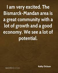 kathy dickson quotes quotehd i am very excited the bismarck mandan area is a great community a