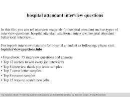 hospital attendant interview questions documents tips hospital attendant interview questions documents tips sharing is our passion