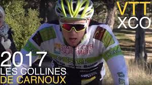 LES COLLINES DE CARNOUX VTT XCO <b>2017</b> Compétition MTB ...