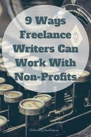 best ideas about non profit jobs non profit non 9 ways lance writers can work non profits