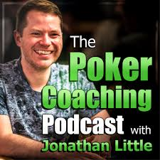 The Poker Coaching Podcast with Jonathan Little
