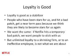 loyalty is good loyalty