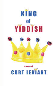 a story of revenge laughter jewish currents discussed in this essay king of yiddish by curt leviant 2015 livingston press 307 pages