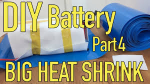 DIY Lithium <b>Battery</b> - <b>Heat Shrink</b> & Case - Part 4/5 - YouTube
