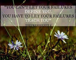 failure quotes to motivate you quotes wishes you can t let your failures define you you have to let your failures